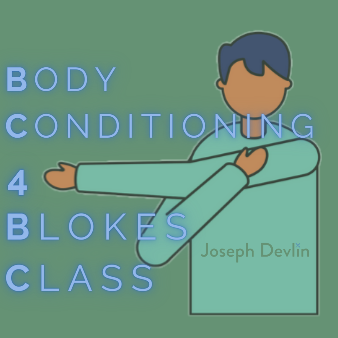 Body conditioning for blokes