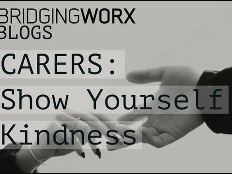 Carers: Be Kind!