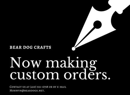 We Accept Custom Orders!