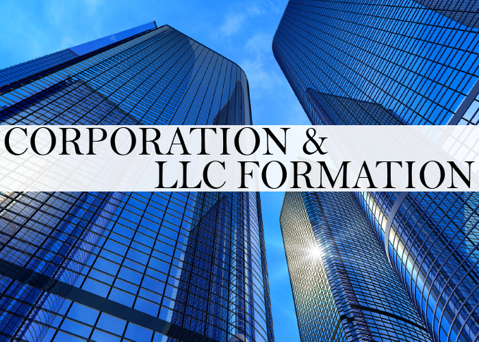 CORPORATION AND LLC FORMATION