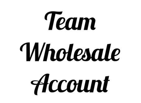 Team Wholesale Account