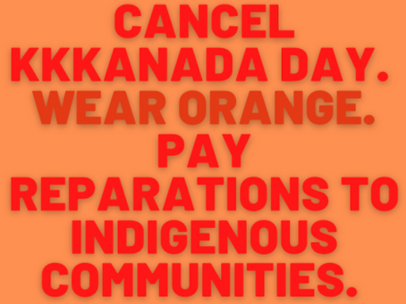 Instead of Canada Day Celebrations, Pay Reparations