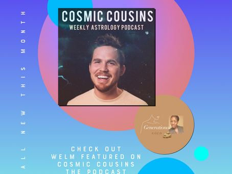 """Cosmic Cousins"" Podcast featuring Generational Gold"