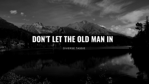 DON'T LET THE OLD MAN IN