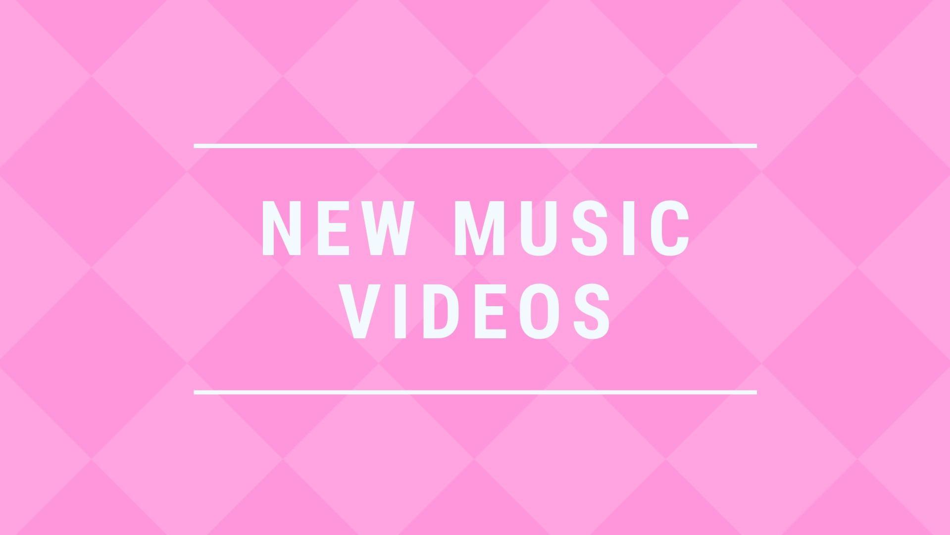 New Music Videos.jpg