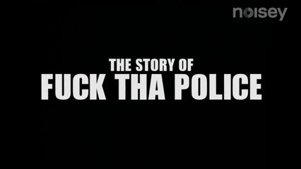 The Story of Fuck Tha Police
