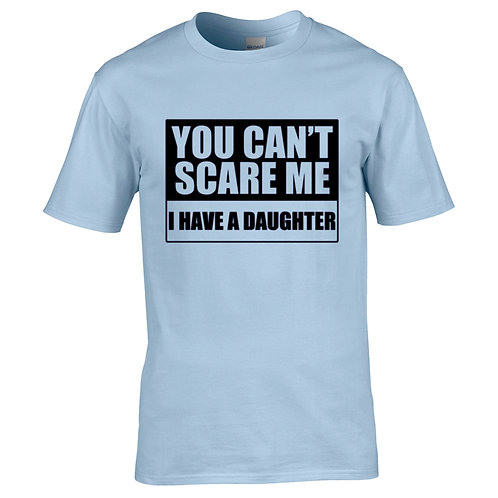 T-Shirt - I have a daughter
