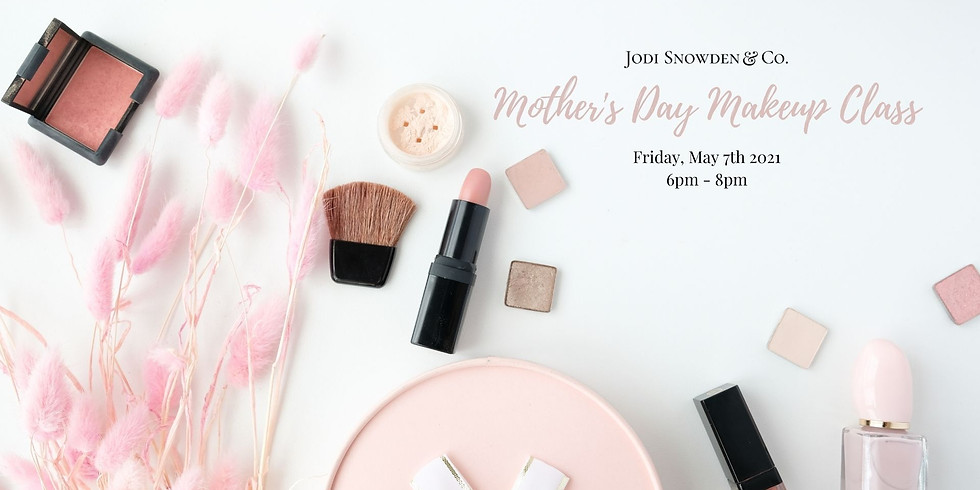 Mother's Day Makeup Class