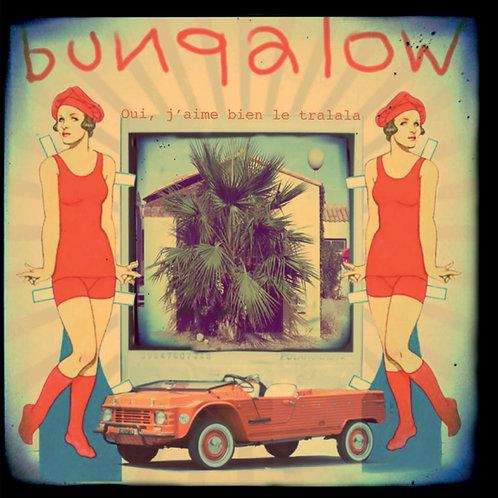 BUNGALOW - OUI j'aime bien le tralala