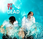 MY TVis DEAD - GRAVITY