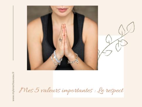 Mes 5 valeurs importantes - Le respect
