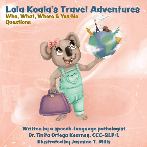 Lola Koala's Travel Adventures: Who, What, Where & Yes/No Questions