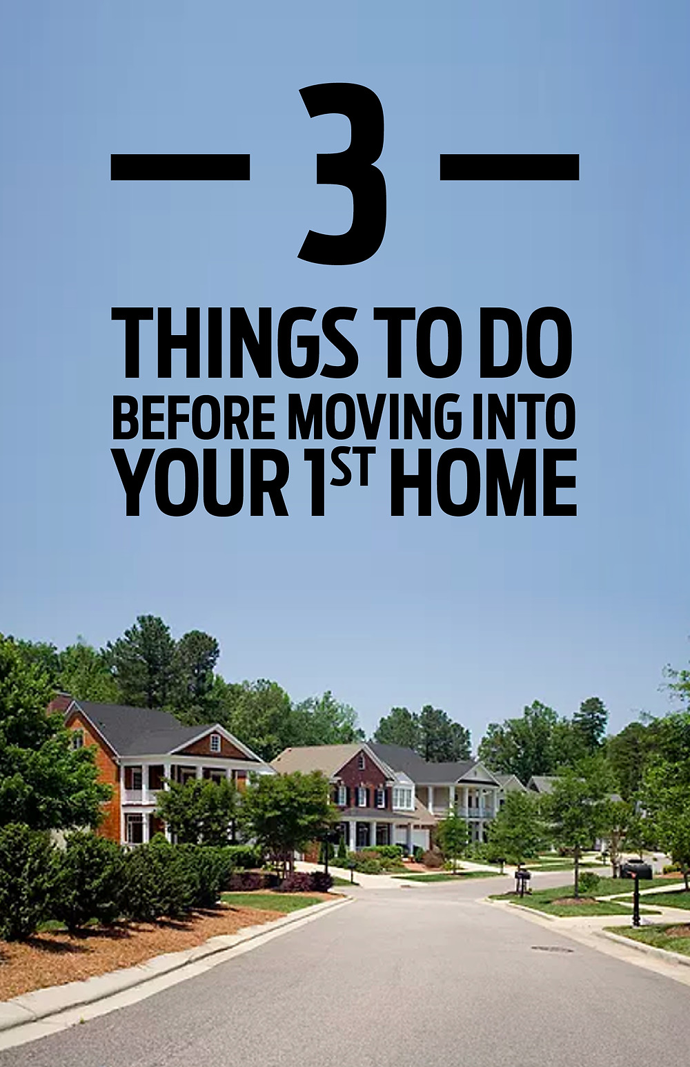 3 things to do before moving into your first home