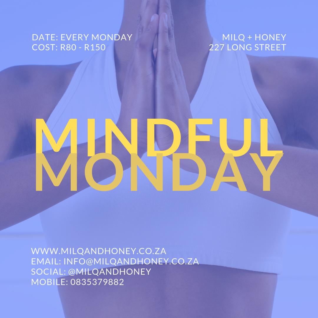 MINDFUL MONDAY