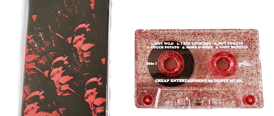 Dusty Mush- Cheap Entertainment Cassette