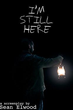 I'm still here sean elwood art horror thriller story screenplay