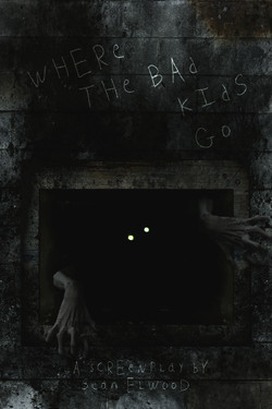 WHERE THE BAD KIDS GO Poster copy copy