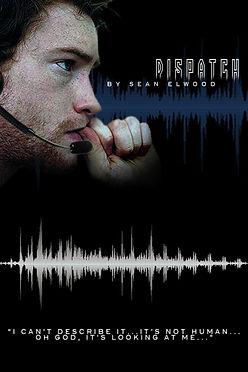 disatch sean elwood art short film screenplay script 911 horror monster