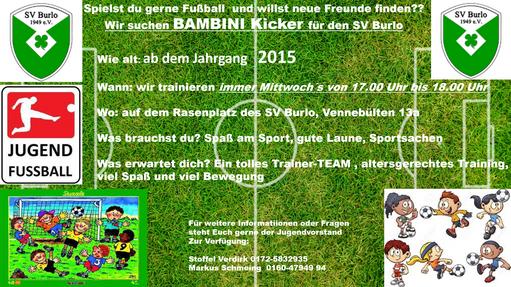 Wir suchen die Nachwuchs Kicker ab dem Jahrgang 2015 für die Mini-Kicker des SV Burlo........
