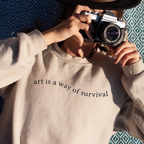 Art is a Way of Survival Sweatshirt