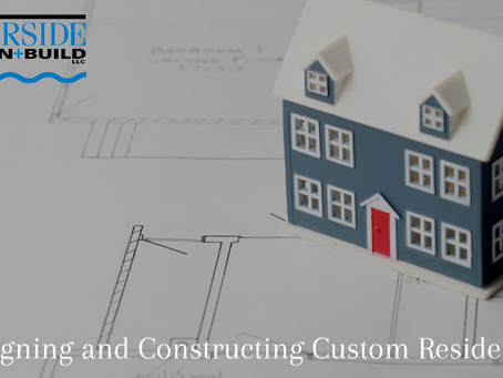 Designing and Constructing Custom Residences