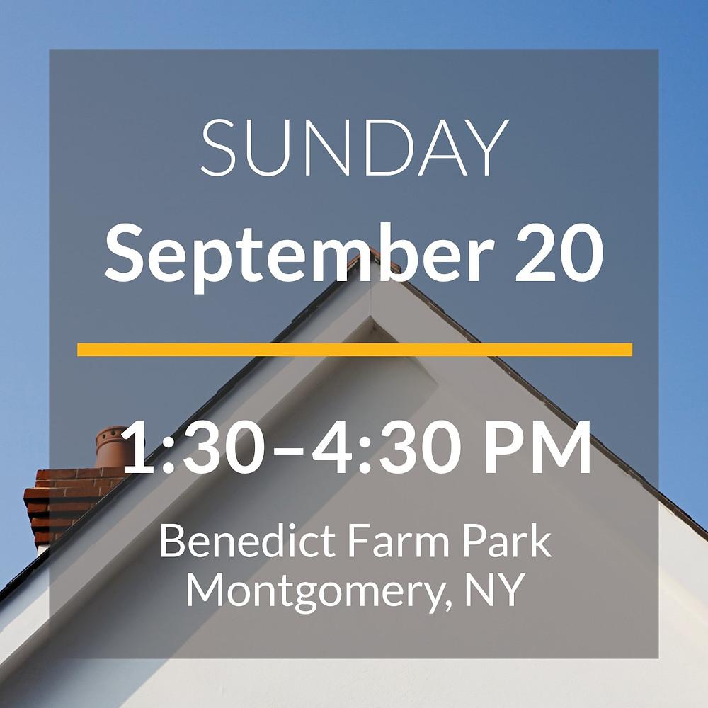 Sunday, September 20, 1:30- 4:30 PM at Benedict Farm Park, Montgomery, NY
