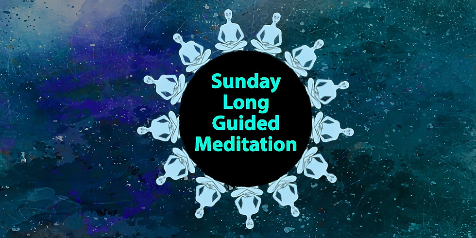 Sunday - Long Guided Meditation