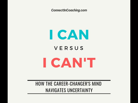 I can VS I can't: How the career-changer's mind navigates uncertainty
