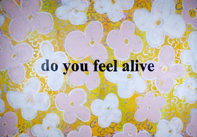 """Do You Feel Alive"""