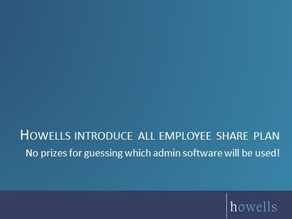 Howells provides all employees with an opportunity to become shareholders