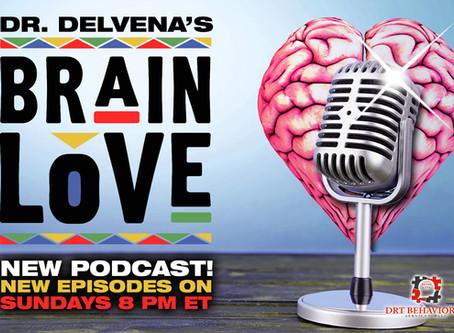 New Brain Love Podcast!