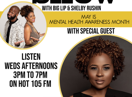 THE SHOW with Big Lip & Shelby Rushin. May is Mental Health Awareness Month.