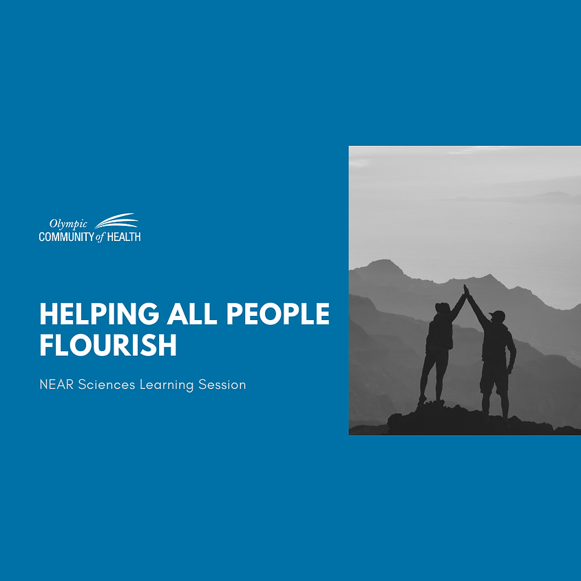 Helping All People Flourish – NEAR Sciences Learning Session