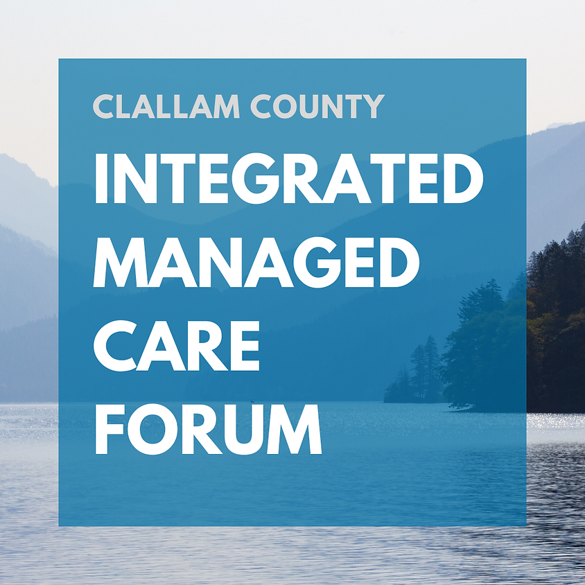 Clallam Integrated Managed Care Forum