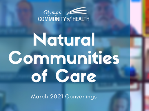 Natural Communities of Care | March 2021 Convenings