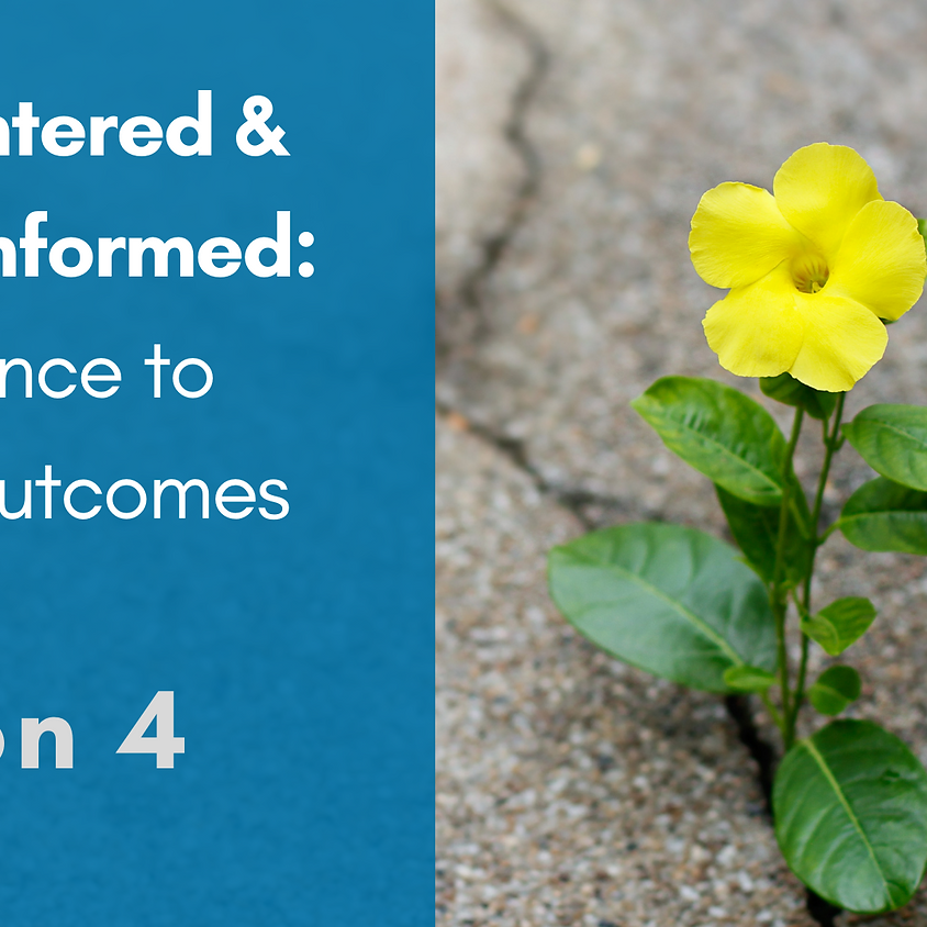 4- Hope-Centered & Trauma-Informed: Using Science to Improve Outcomes