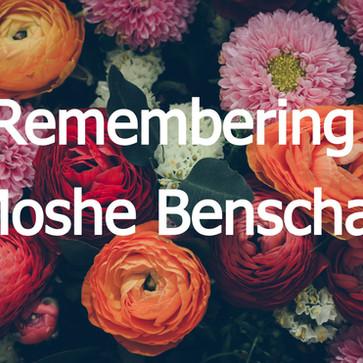Remembering Moshe Benschar.