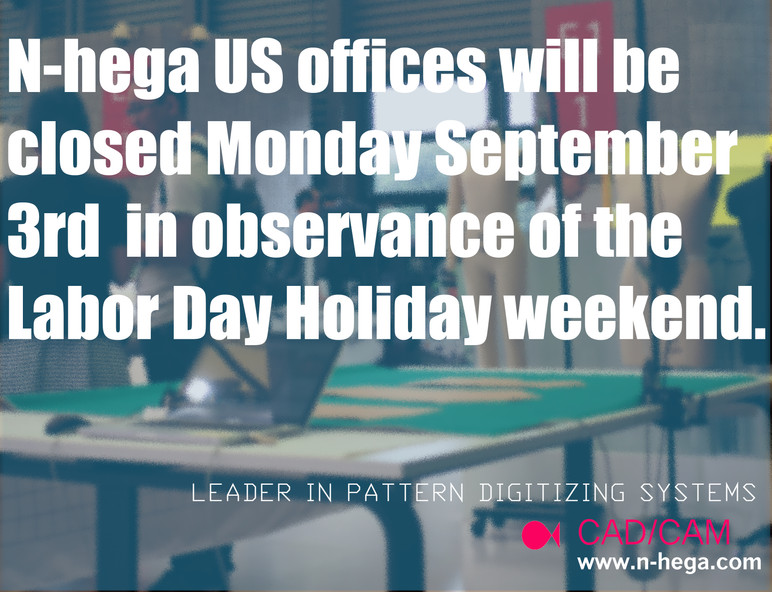 N-hega US offices will be closed Monday September 3rd in observance of the Labor Day Holiday weekend