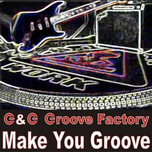 G&G Groove Factory - Make You Groove.jpg