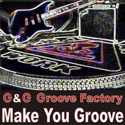 G&G Groove Factory - Make You Groove.jpg