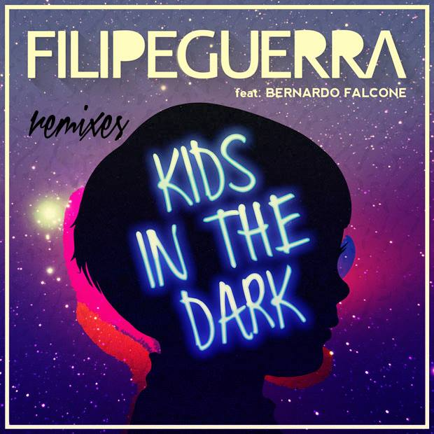Filipe Guerra - Kids In The Dark (Remixes).jpg