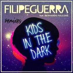 Filipe Guerra - Kids In The Dark (Remixes).jpg