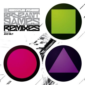 Christian FISCHER - Bryzant Games (remixes).jpg