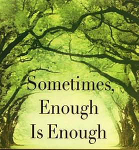 When Enough is Enough! Knowing When to Walk Away.