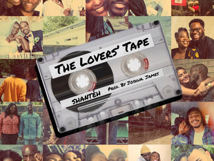SHANTÉH & JOSHUA. - 'THE LOVERS' TAPE'