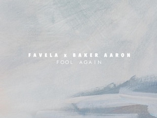 FAVELA- Fool Again Ft Baker Aaron