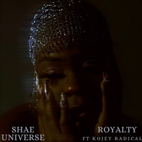 SHAÉ UNIVERSE - ROYALTY (FT. KOJEY RADICAL)