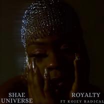 SHAÉ UNIVERSE - ROYALTY (FT. KOJEY RADICAL)