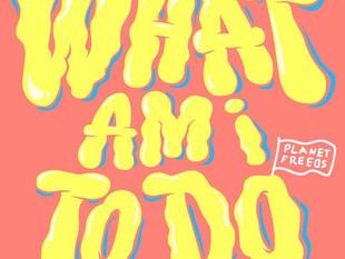 Freedz - 'What Am I to Do'