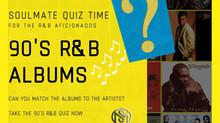 Quiz Time: 90's R&B Albums